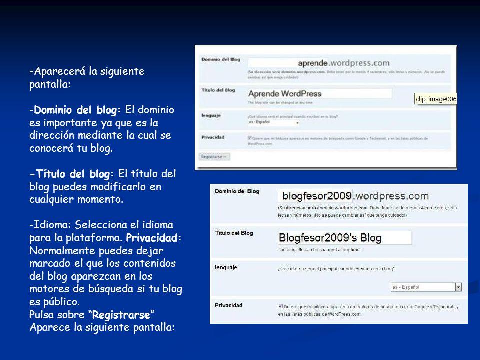 -Aparecerá la siguiente pantalla: -Dominio del blog: El dominio es importante ya que es la dirección mediante la cual se conocerá tu blog. -Título del