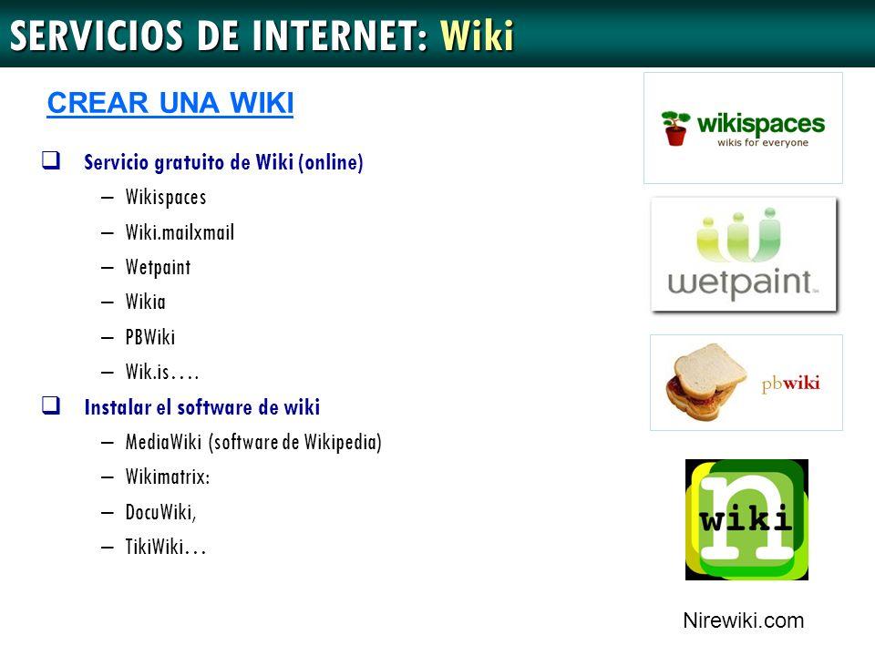 Servicio gratuito de Wiki (online) –Wikispaces –Wiki.mailxmail –Wetpaint –Wikia –PBWiki –Wik.is…. Instalar el software de wiki –MediaWiki (software de