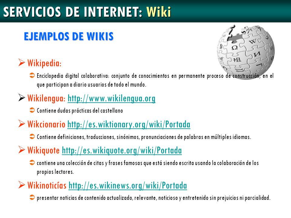 EJEMPLOS DE WIKIS Wikipedia: Enciclopedia digital colaborativa: conjunto de conocimientos en permanente proceso de construcción, en el que participan