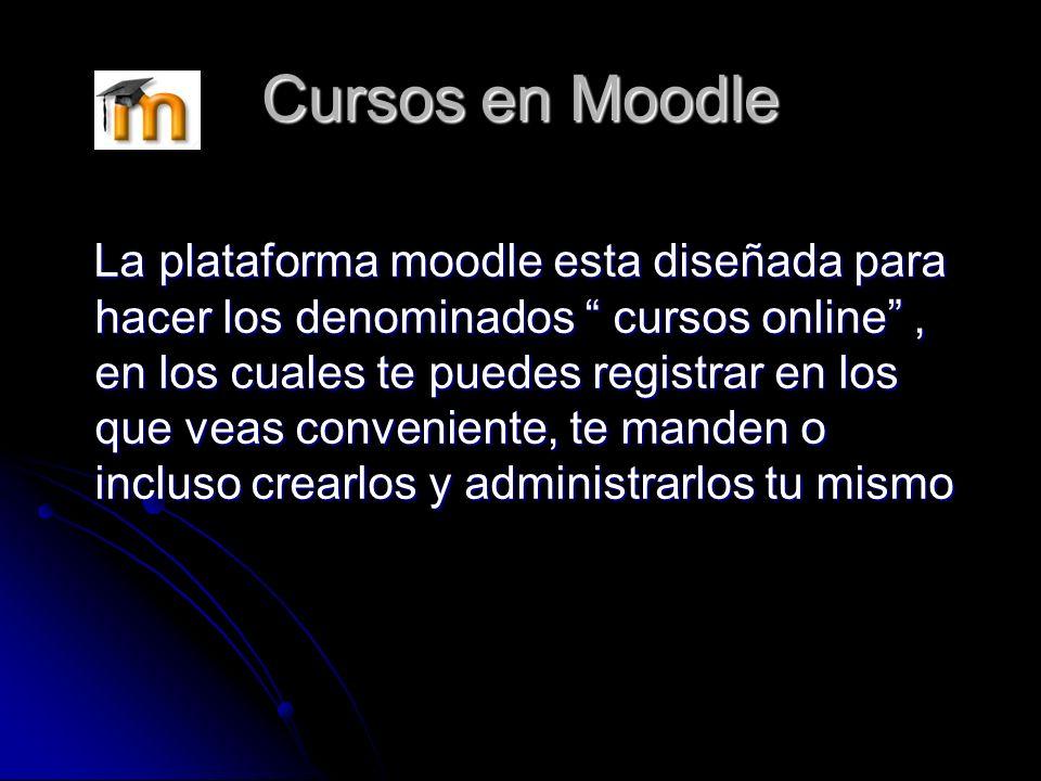 Plataforma Moodle Moodle es un sistema de gestión de cursos, de distribución libre, que ayuda a los educadores a crear comunidades de aprendizaje en l