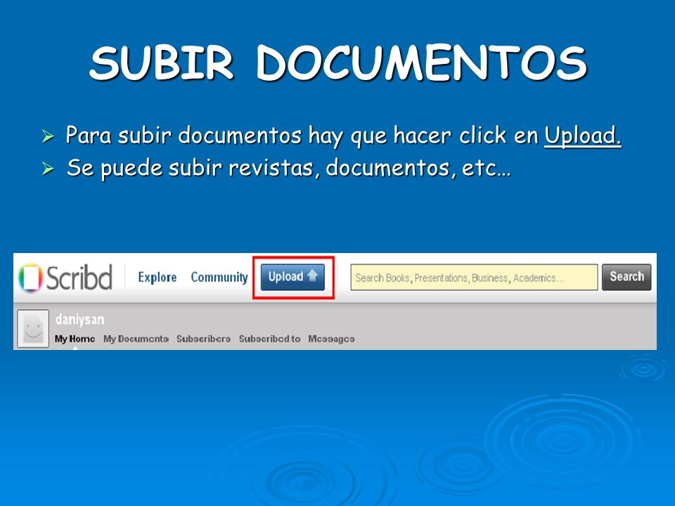 COMO REGISTRARSE Para registrarse en Scribd hay que poner el correo electrónico, el nombre de usuario y una contraseña, después darle a continuar.