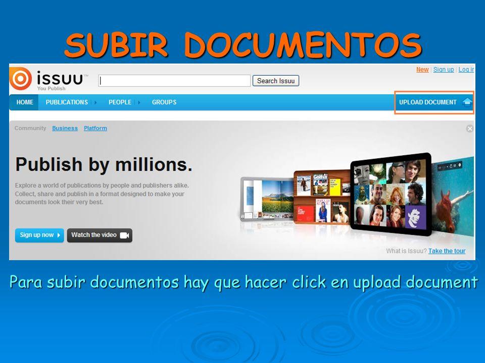 SUBIR DOCUMENTOS Para subir documentos hay que hacer click en upload document Para subir documentos hay que hacer click en upload document