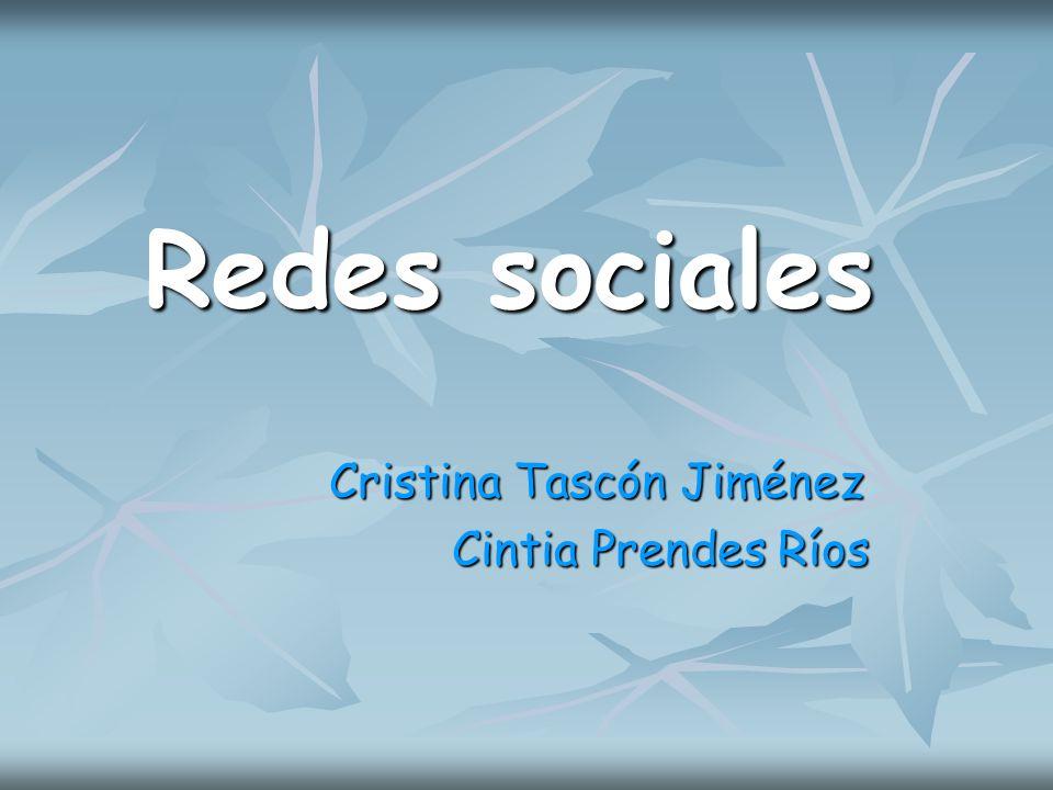 Redes sociales Cristina Tascón Jiménez Cristina Tascón Jiménez Cintia Prendes Ríos Cintia Prendes Ríos
