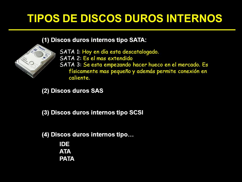 TIPOS DE DISCOS DUROS INTERNOS (4) Discos duros internos tipo… (1) Discos duros internos tipo SATA: (2) Discos duros SAS (3) Discos duros internos tip