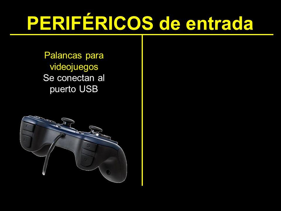 PERIFÉRICOS de entrada Palancas para videojuegos Se conectan al puerto USB