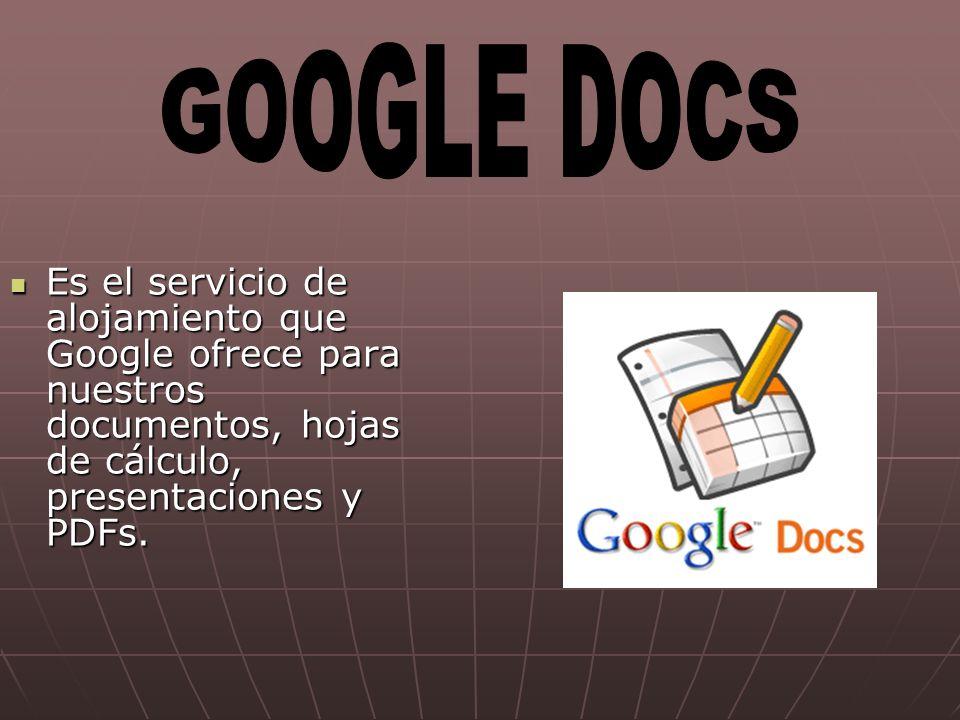 Es el servicio de alojamiento que Google ofrece para nuestros documentos, hojas de cálculo, presentaciones y PDFs.