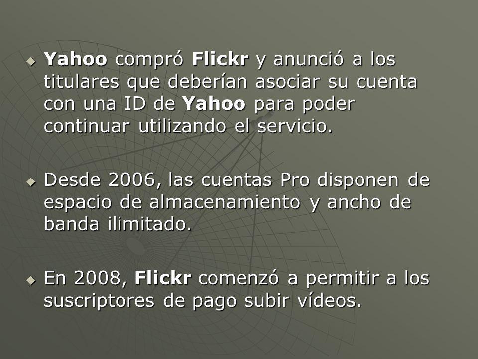 Yahoo compró Flickr y anunció a los titulares que deberían asociar su cuenta con una ID de Yahoo para poder continuar utilizando el servicio.