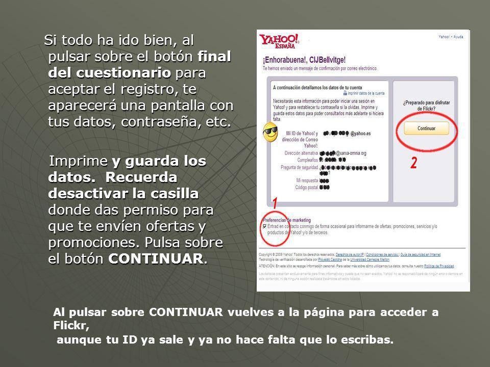 Si todo ha ido bien, al pulsar sobre el botón final del cuestionario para aceptar el registro, te aparecerá una pantalla con tus datos, contraseña, etc.