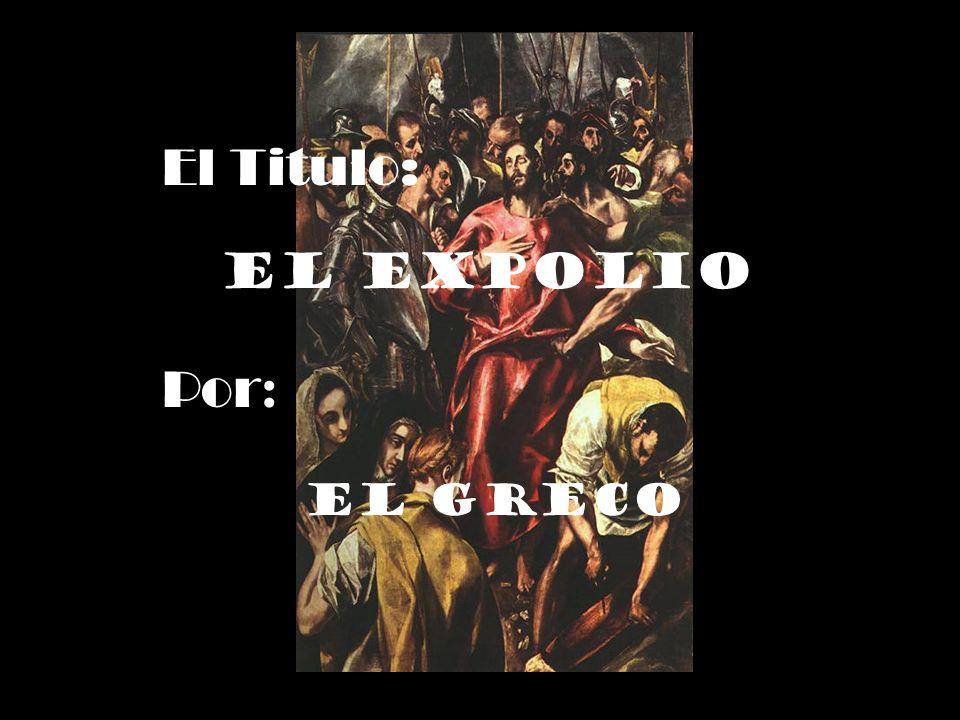 El Titulo: El Expolio Por : El Greco