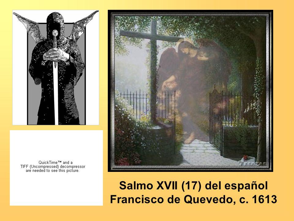 Salmo XVII (17) del español Francisco de Quevedo, c. 1613