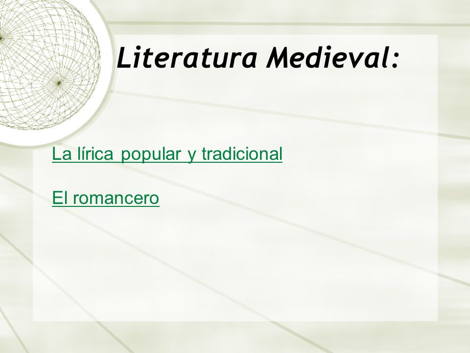Literatura Medieval: La lírica popular y tradicional El romancero