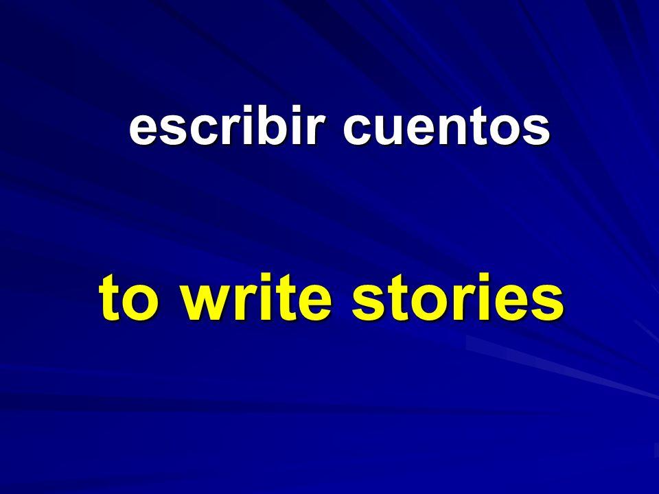 escribir cuentos escribir cuentos to write stories