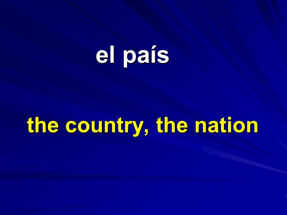 el país el país the country, the nation
