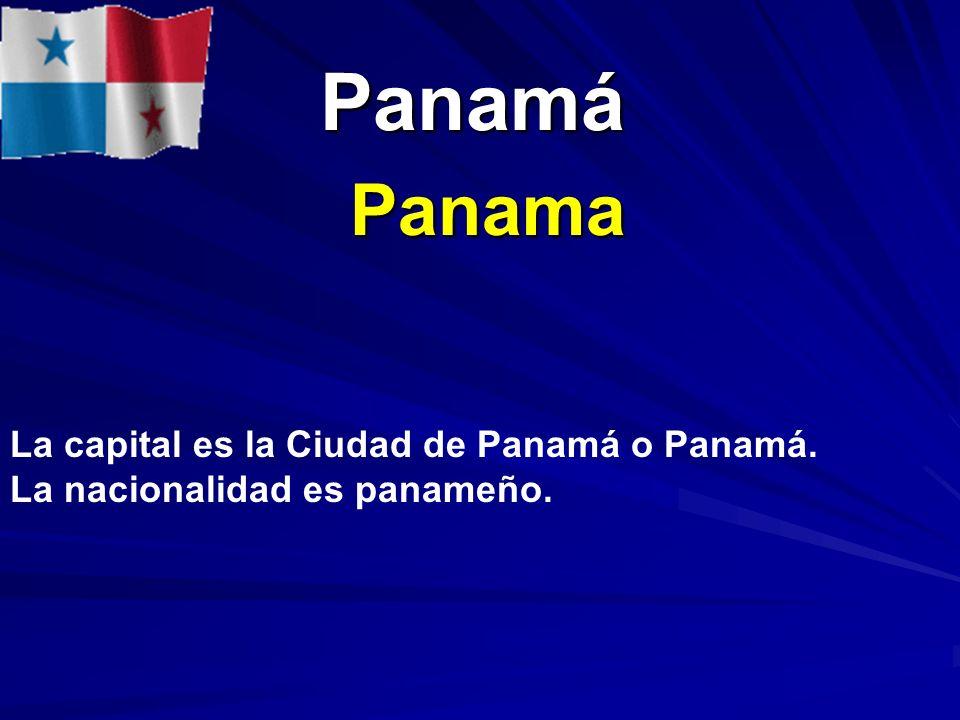 Panamá Panamá Panama La capital es la Ciudad de Panamá o Panamá. La nacionalidad es panameño.