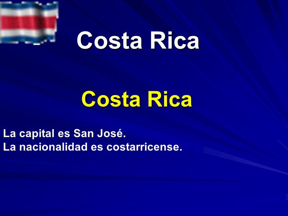 Costa Rica Costa Rica Costa Rica La capital es San José. La nacionalidad es costarricense.