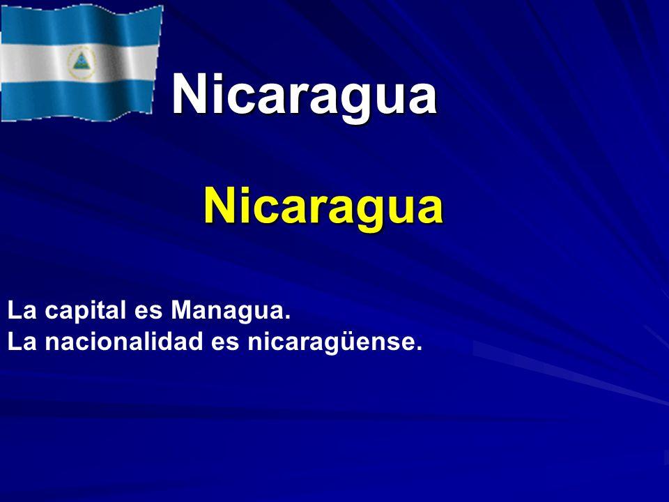 Nicaragua Nicaragua Nicaragua La capital es Managua. La nacionalidad es nicaragüense.