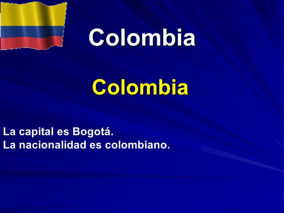 Colombia Colombia Colombia La capital es Bogotá. La nacionalidad es colombiano.