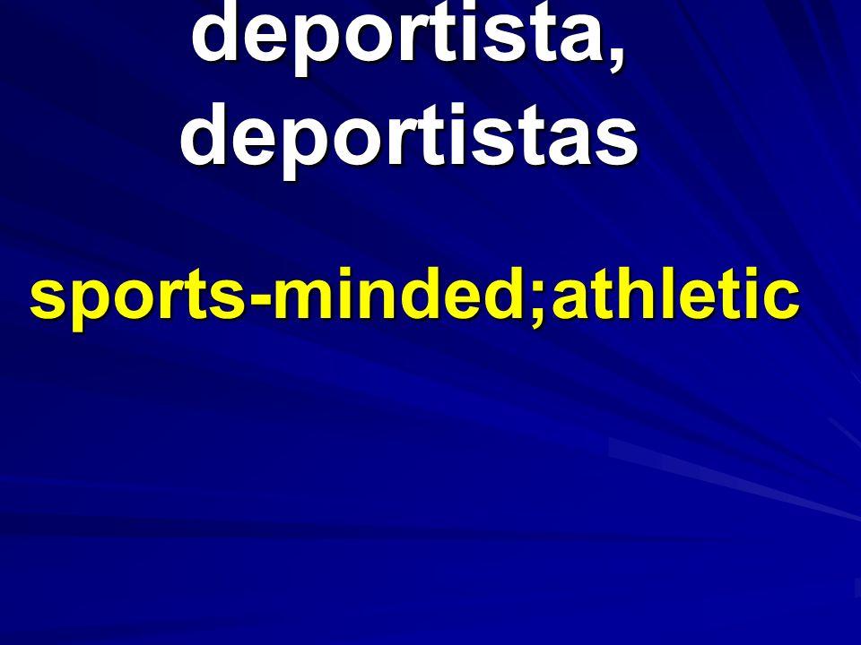 deportista, deportistas sports-minded;athletic