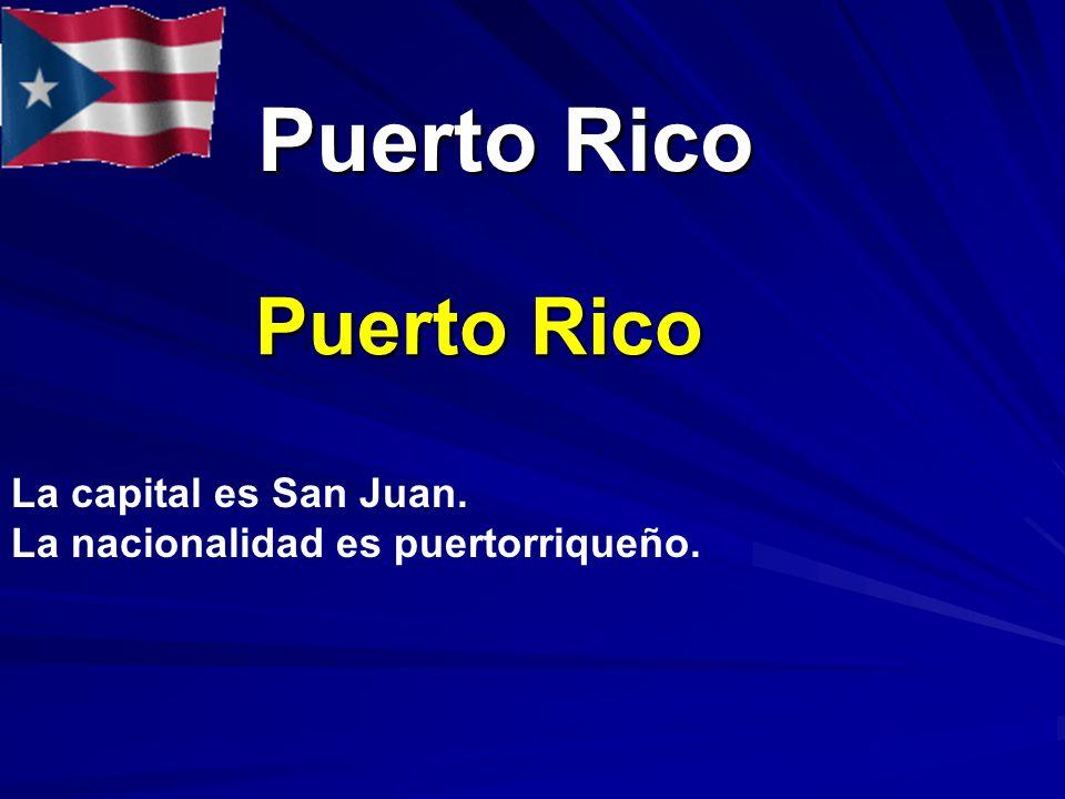 Puerto Rico Puerto Rico Puerto Rico La capital es San Juan. La nacionalidad es puertorriqueño.