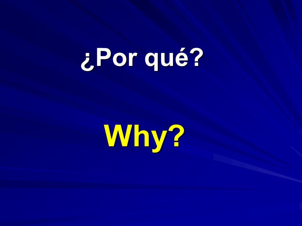 ¿Por qué? ¿Por qué? Why?