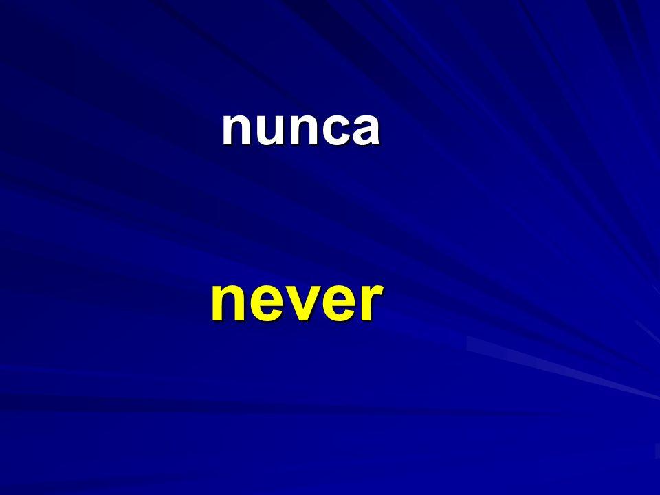 nunca nunca never