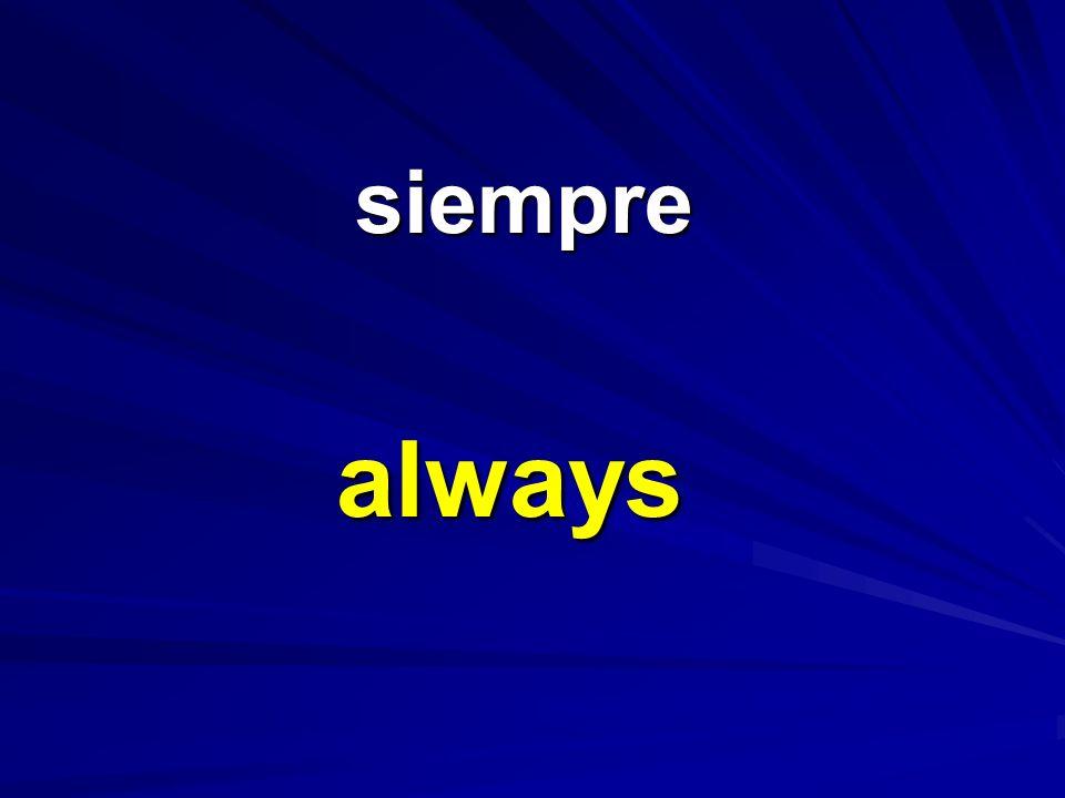 siempre siempre always
