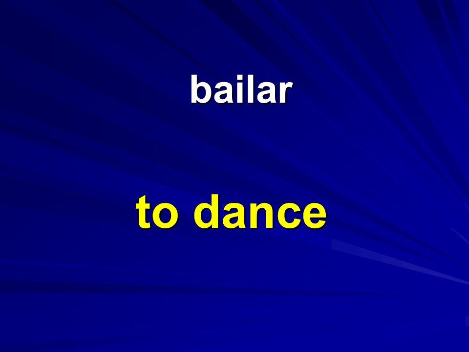 bailar bailar to dance