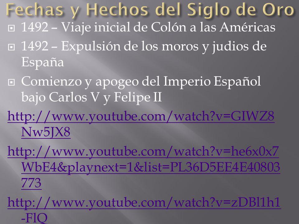 1492 – Viaje inicial de Colón a las Américas 1492 – Expulsión de los moros y judios de España Comienzo y apogeo del Imperio Español bajo Carlos V y Fe