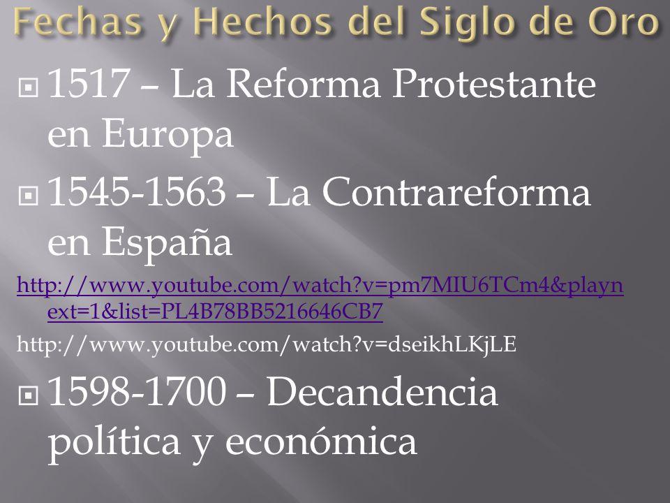 1517 – La Reforma Protestante en Europa 1545-1563 – La Contrareforma en España http://www.youtube.com/watch?v=pm7MIU6TCm4&playn ext=1&list=PL4B78BB521