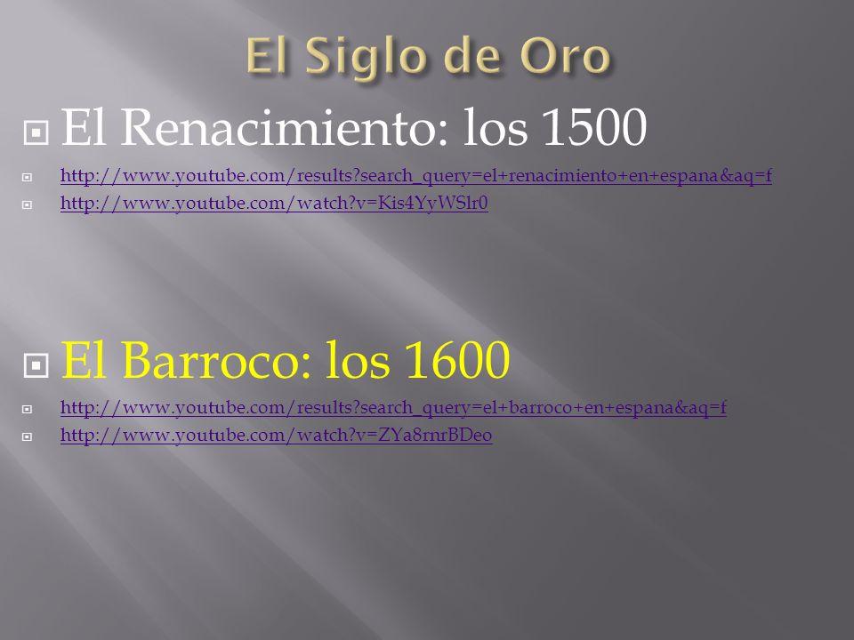 El Renacimiento: los 1500 http://www.youtube.com/results?search_query=el+renacimiento+en+espana&aq=f http://www.youtube.com/watch?v=Kis4YyWSlr0 El Bar