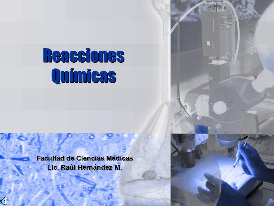 Reacciones Químicas Facultad de Ciencias Médicas Lic.