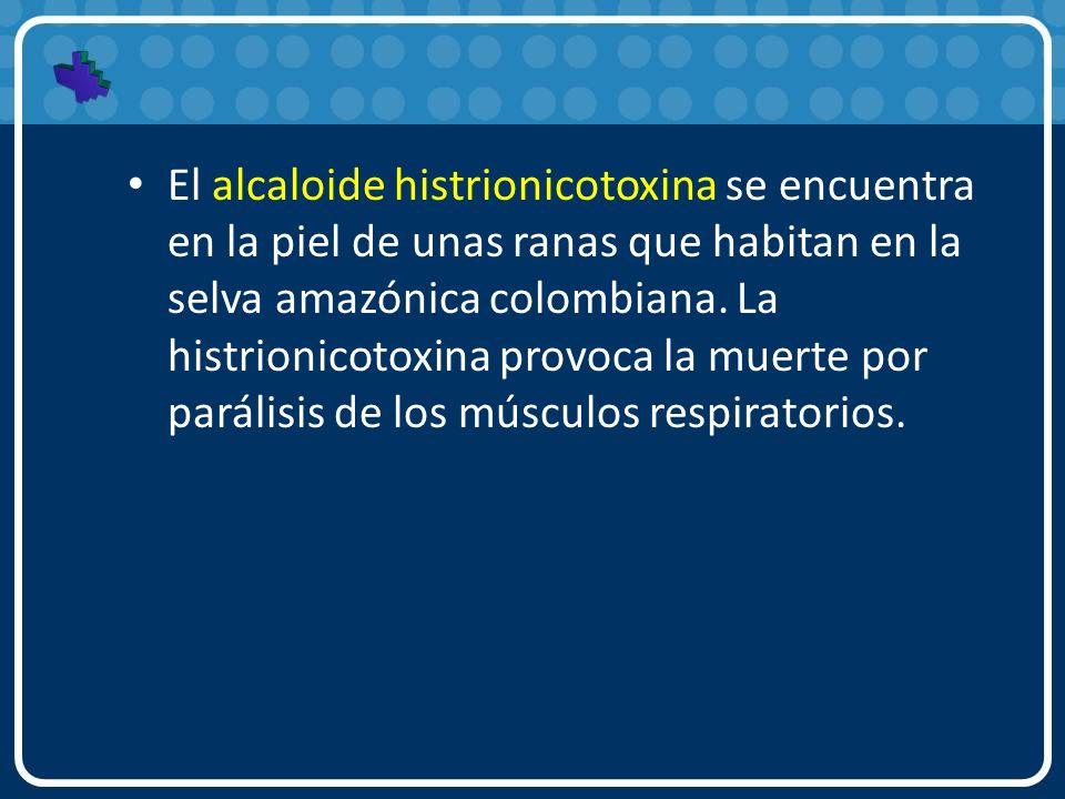 El alcaloide histrionicotoxina se encuentra en la piel de unas ranas que habitan en la selva amazónica colombiana. La histrionicotoxina provoca la mue