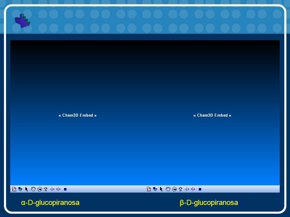α-D-glucopiranosaβ-D-glucopiranosa