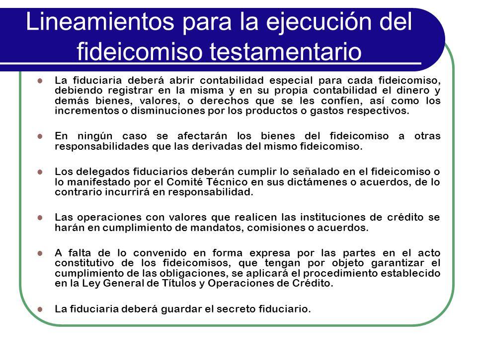 Lineamientos para la ejecución del fideicomiso testamentario La fiduciaria deberá abrir contabilidad especial para cada fideicomiso, debiendo registra