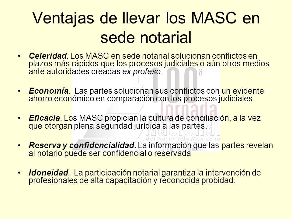 Ventajas de llevar los MASC en sede notarial Celeridad. Los MASC en sede notarial solucionan conflictos en plazos más rápidos que los procesos judicia
