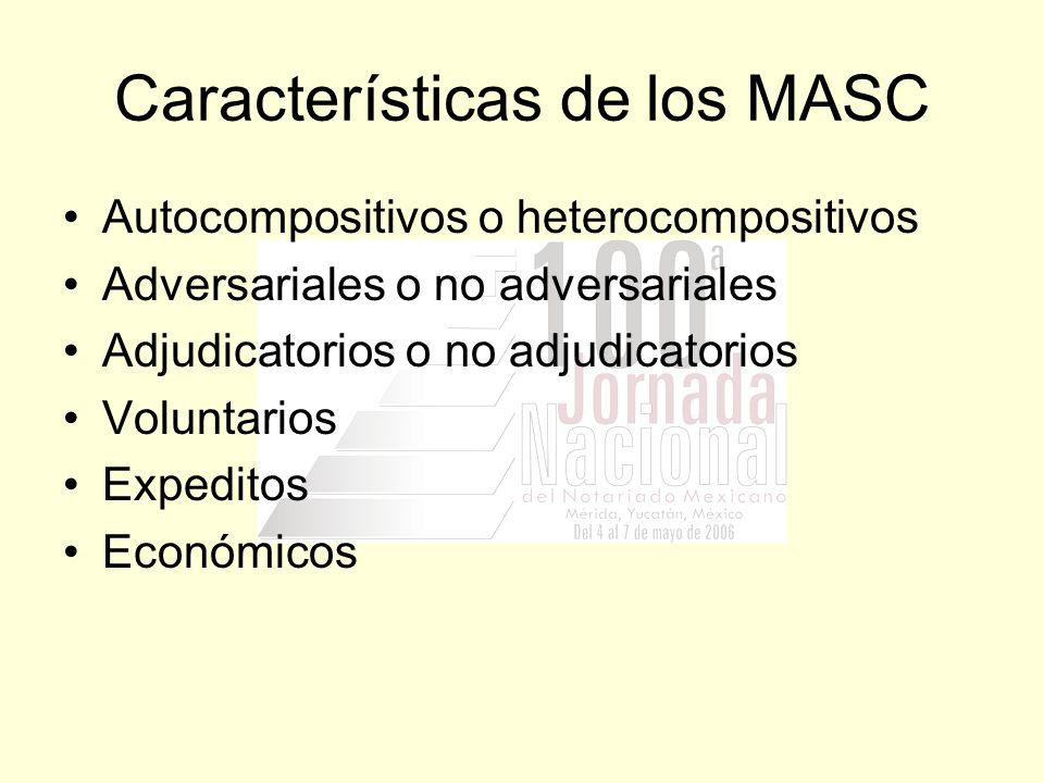 Características de los MASC Autocompositivos o heterocompositivos Adversariales o no adversariales Adjudicatorios o no adjudicatorios Voluntarios Expe