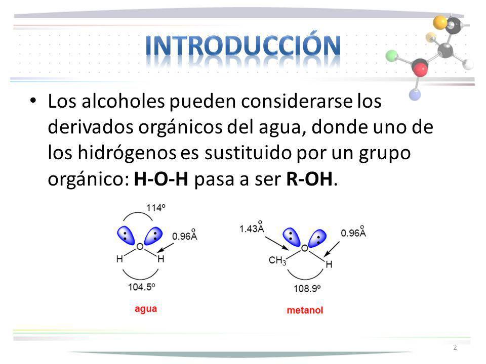 Los alcoholes pueden considerarse los derivados orgánicos del agua, donde uno de los hidrógenos es sustituido por un grupo orgánico: H-O-H pasa a ser