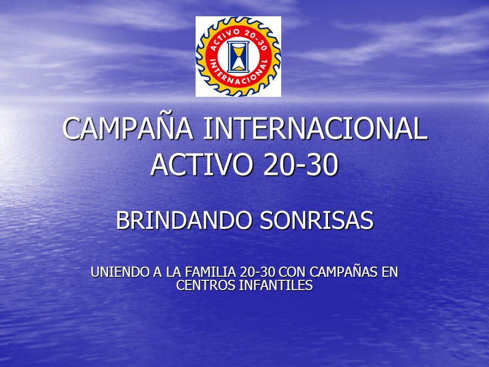 CAMPAÑA INTERNACIONAL ACTIVO 20-30 BRINDANDO SONRISAS UNIENDO A LA FAMILIA 20-30 CON CAMPAÑAS EN CENTROS INFANTILES