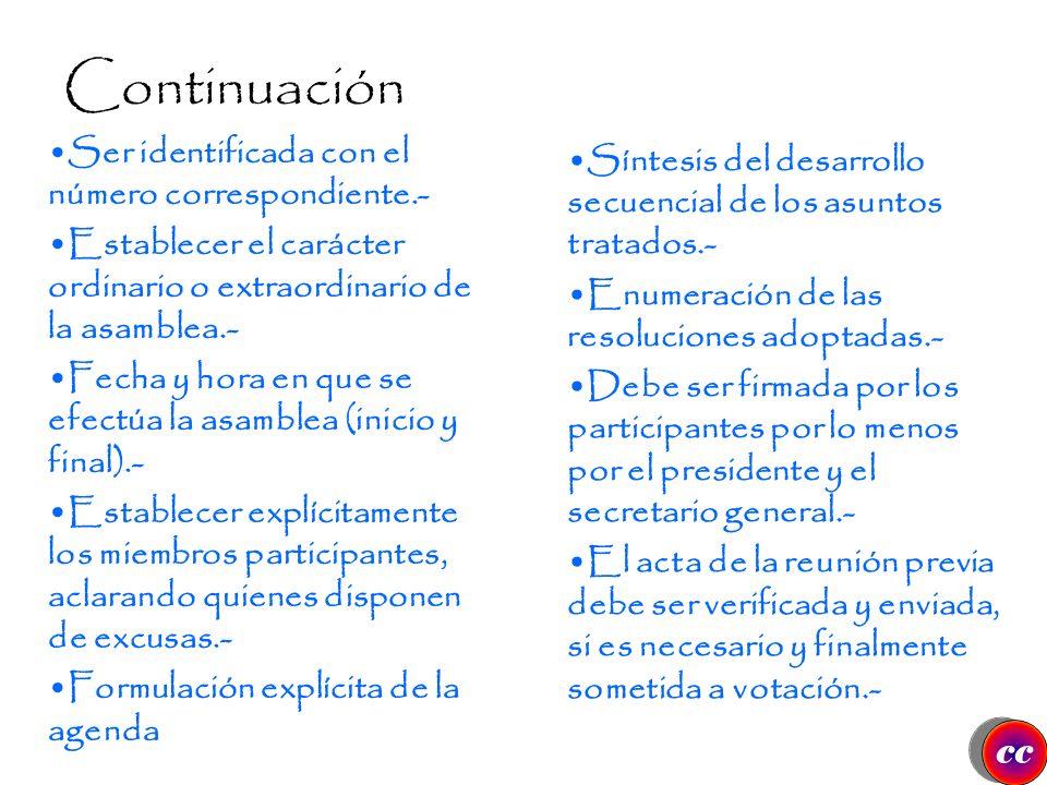 El Acta Es documento expositivo referente a las proposiciones, acuerdos y resoluciones verificados en el curso de una asamblea. Este valioso instrumen