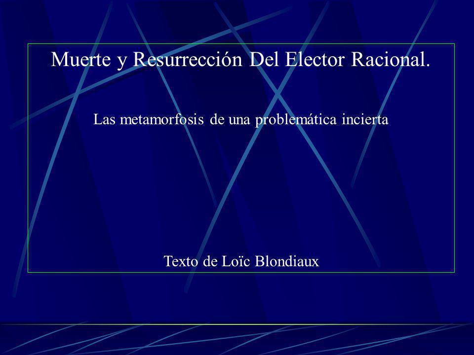 Muerte y Resurrección Del Elector Racional.