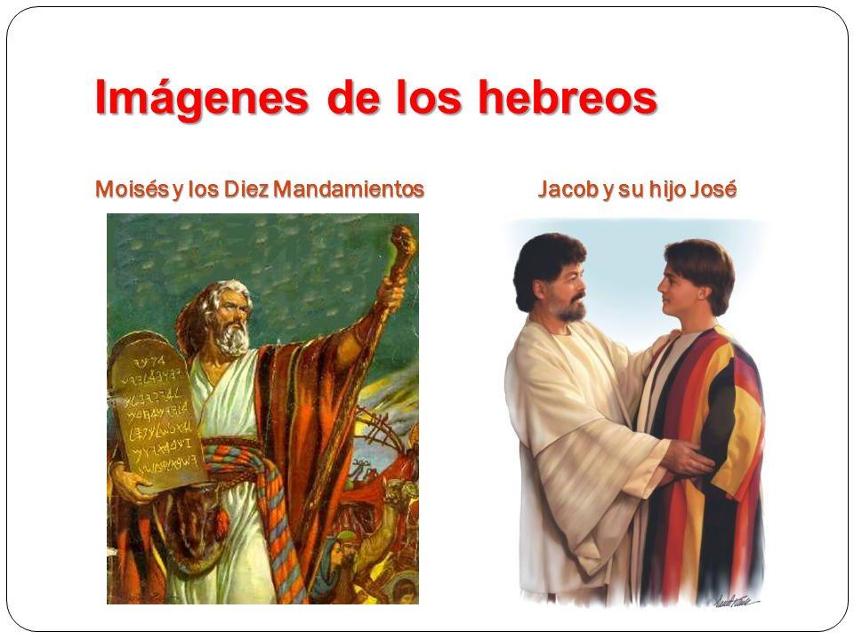 Imágenes de los hebreos Moisés y los Diez Mandamientos Jacob y su hijo José