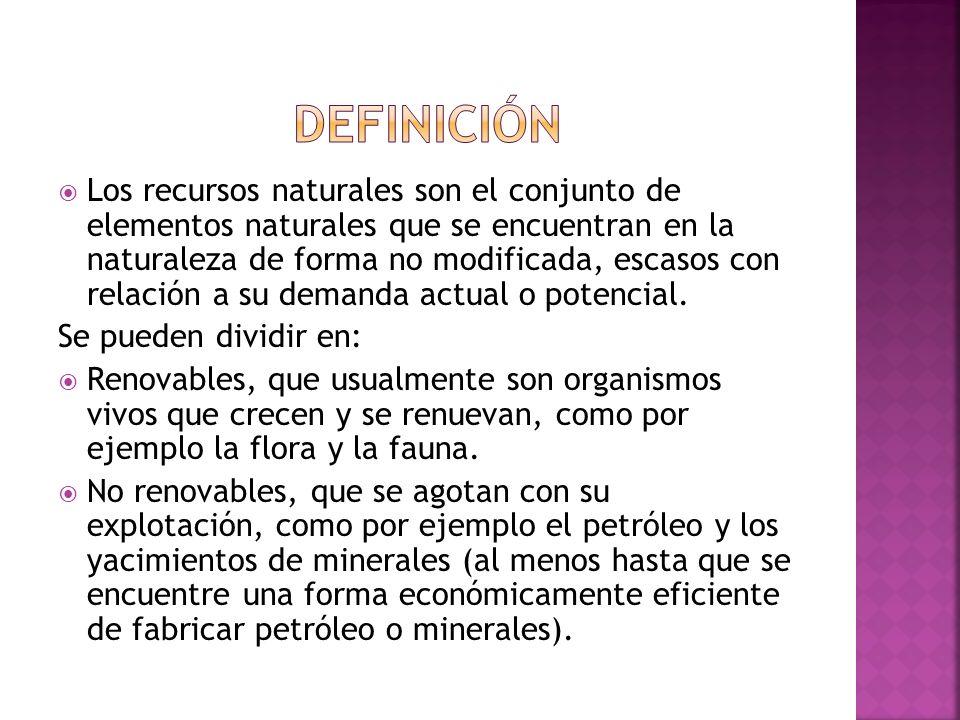 Los recursos naturales son el conjunto de elementos naturales que se encuentran en la naturaleza de forma no modificada, escasos con relación a su dem