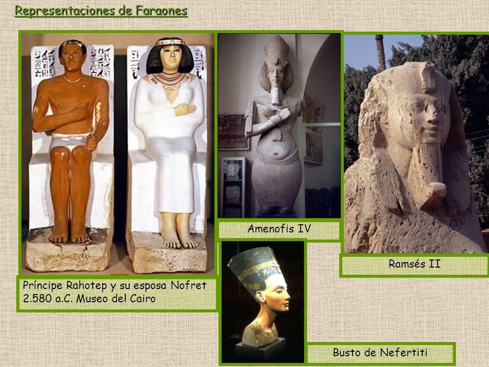 Representaciones de Faraones Príncipe Rahotep y su esposa Nofret 2.580 a.C. Museo del Cairo Amenofis IV Ramsés II Busto de Nefertiti
