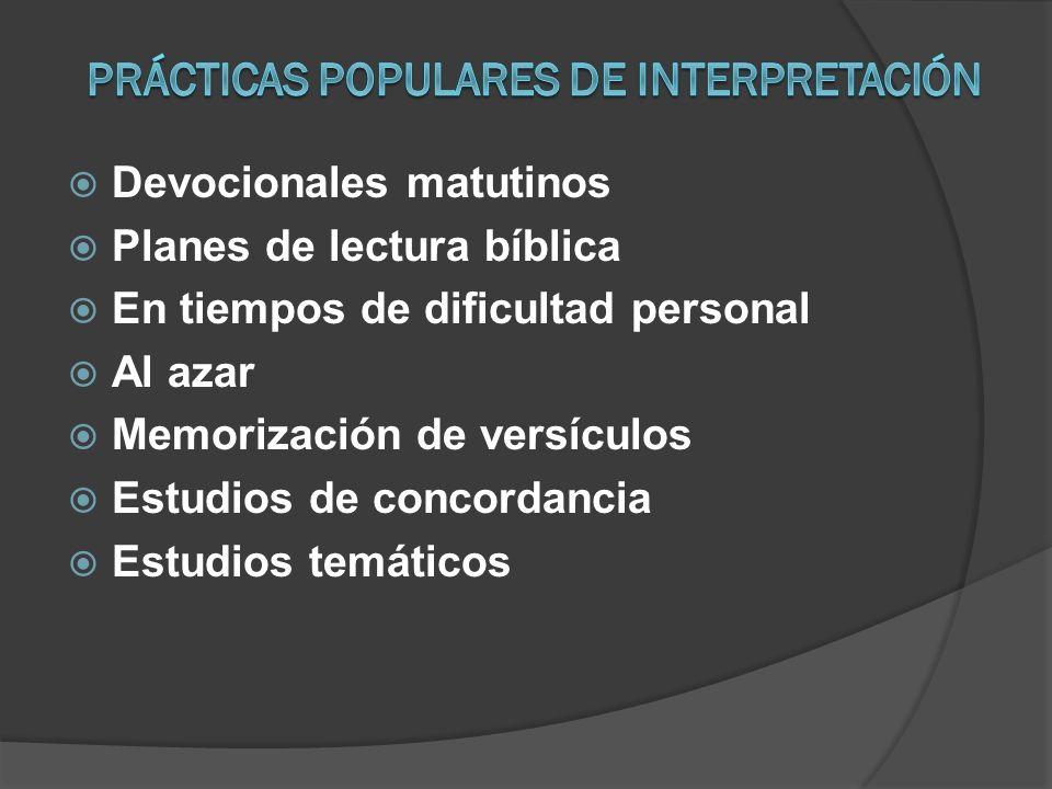 Devocionales matutinos Planes de lectura bíblica En tiempos de dificultad personal Al azar Memorización de versículos Estudios de concordancia Estudio