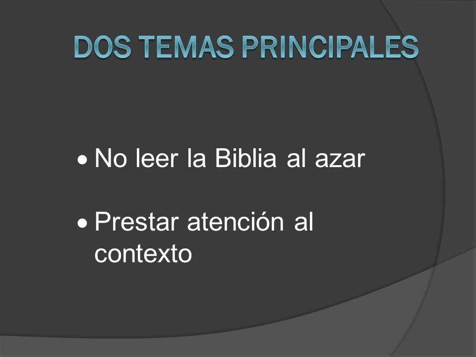 No leer la Biblia al azar Prestar atención al contexto