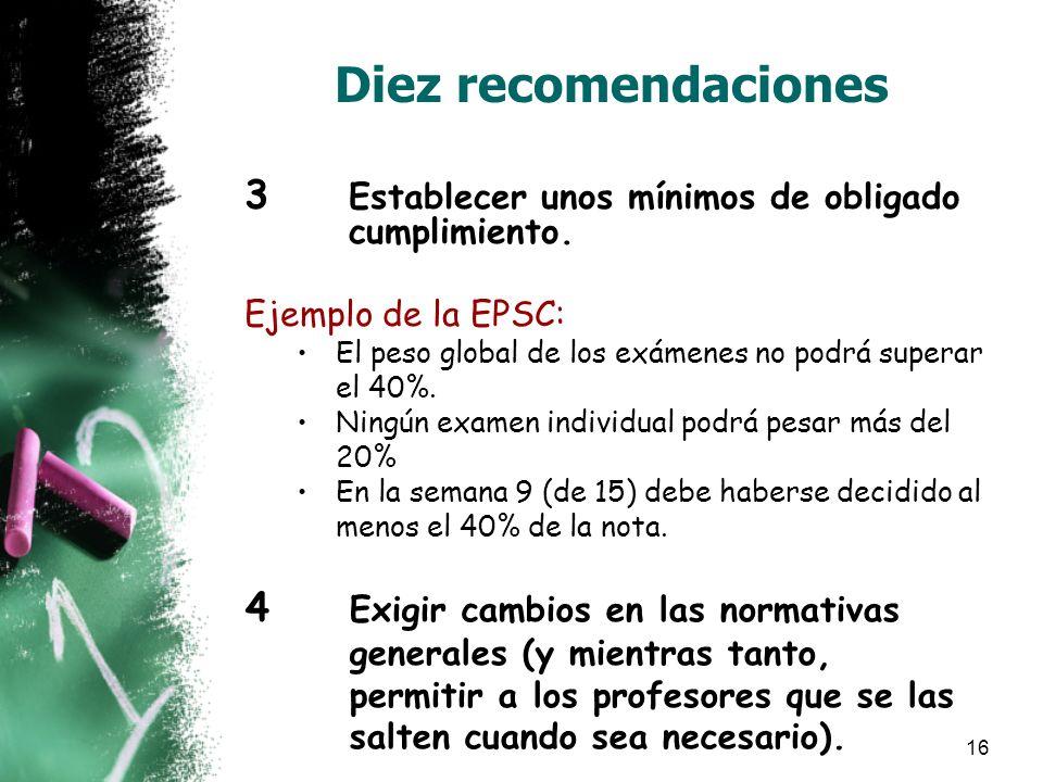 16 Diez recomendaciones 3 Establecer unos mínimos de obligado cumplimiento.