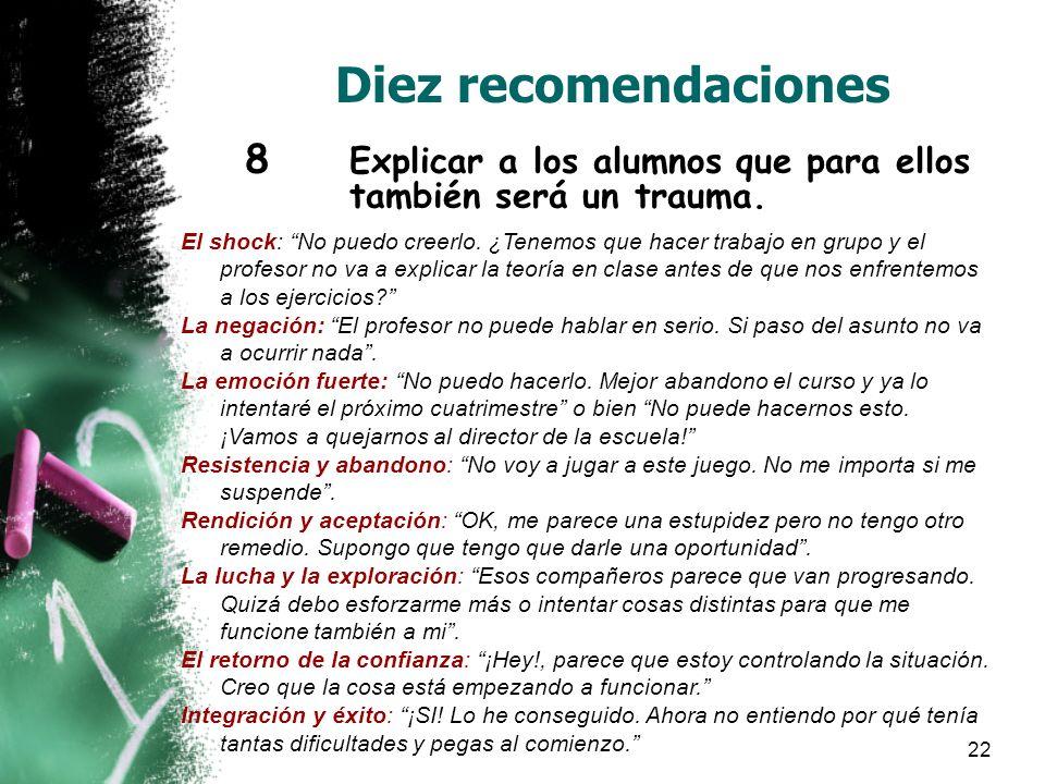 22 Diez recomendaciones 8 Explicar a los alumnos que para ellos también será un trauma.