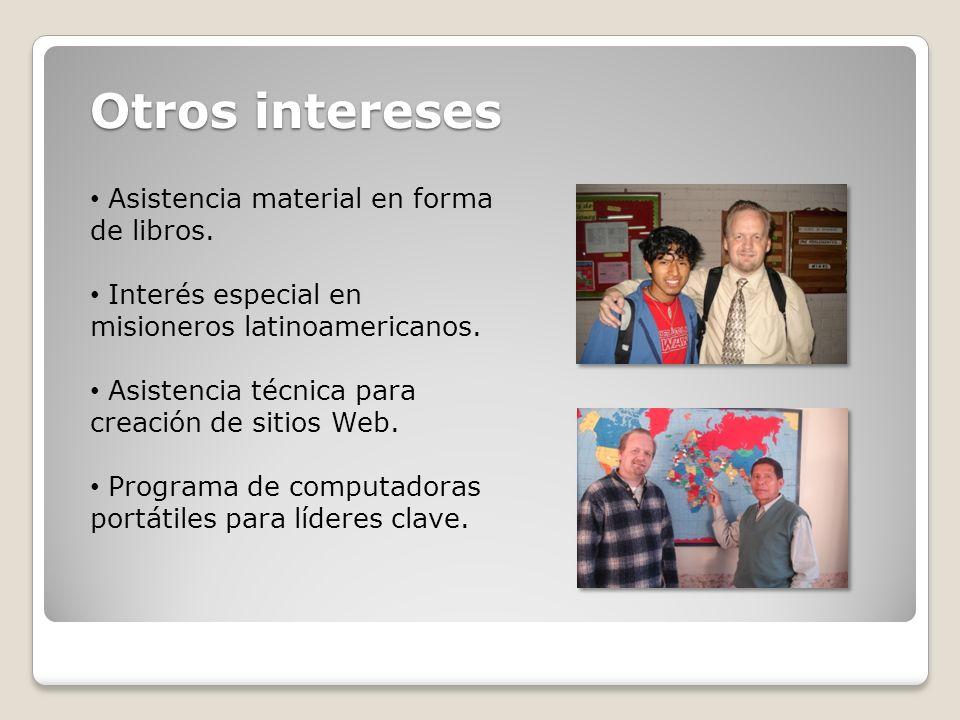 Otros intereses Asistencia material en forma de libros. Interés especial en misioneros latinoamericanos. Asistencia técnica para creación de sitios We