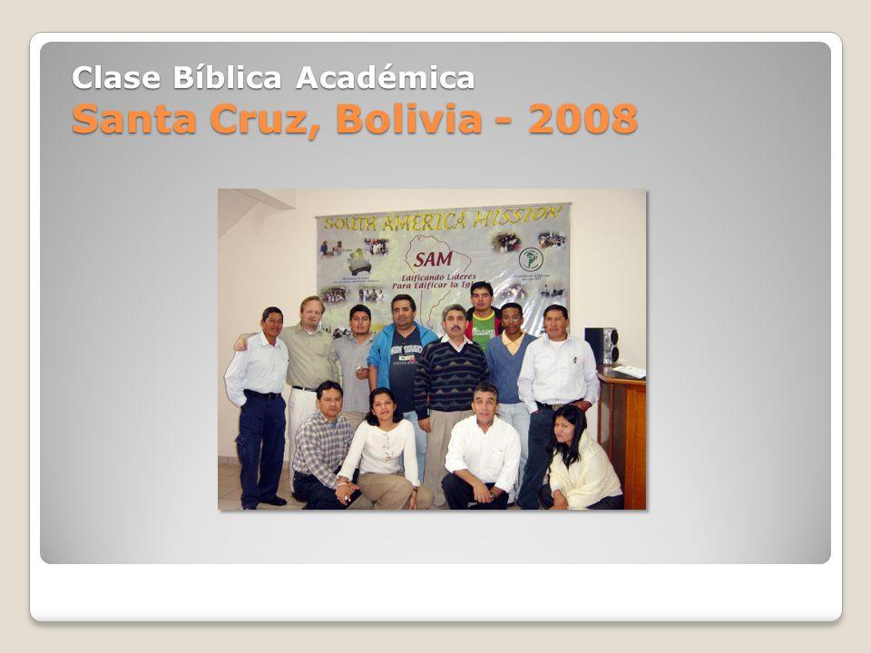 Clase Bíblica Académica Santa Cruz, Bolivia - 2008
