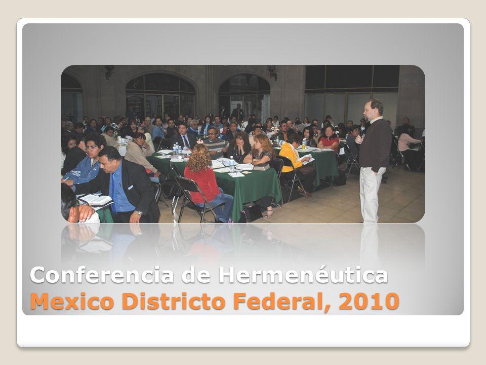 Conferencia de Hermenéutica Mexico Districto Federal, 2010